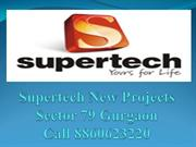 Supertech New Projects Sector 79 Gurgaon Call 8860623220