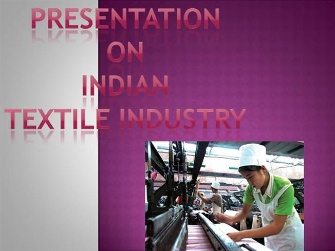 Presentation on Indian Textile Industry |authorSTREAM