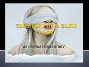 The Story  of the blind lady