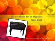 Why you Should Buy an Adjustable Piano Bench
