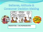 Belives and Attitude in Consumer Decision Making