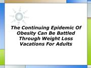 The Continuing Epidemic Of Obesity Can Be Battled Through Weight Loss