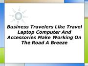 Business Travelers Like Travel Laptop Computer And Accessories Make Wo