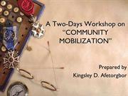 Community Mobilization Workshop_slides for sharing_day 1