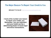 The Major Reason To Repair Your Credit Is You
