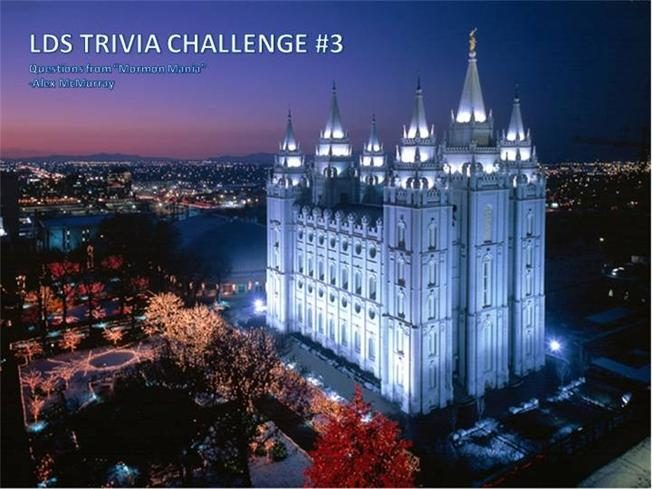 Lds Trivia Challenge  Authorstream