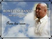 In Memoriam: Rowell Basco Nov 1973 - May 2012