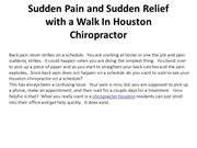 Sudden Pain and Sudden Relief with a Walk In Houston Chiropractor