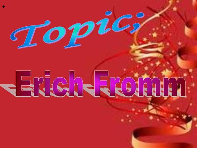 Who Is Erich Fromm Authorstream