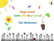 Magic Seeds - Look what is gowing - Dictionary