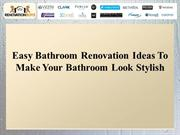 Easy Bathroom Renovation Ideas To Make Your Bathroom Look Stylish