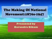 making of national movement 1870s-1947