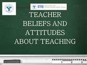 TEACHER Attitudes and beliefs about teaching