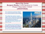 Wave City Centre @ 9953518822 | Wave City Centre Noida