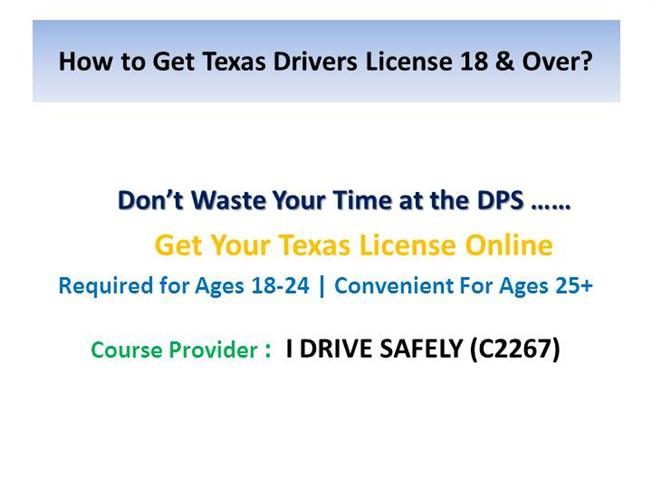 How To Get A Texas License >> Texas Driver License Eligibility For Ages 18 Years Old