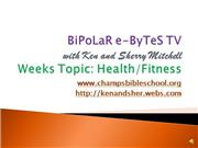 BiPoLaR e-ByTeS TV- HEALTH AND FITNESS