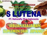 S Lutena Naturally Plus: Super Anti Oksidan, Herbal Ajaib dari Jepang