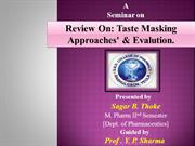 Review On Taste Masking Approaches' & Evalution- Sagar BEATS