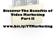 Discover The Benefits of Video Marketing Part II