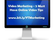 Video Marketing - 5 Must Have Online Video Tips!