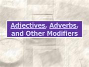 Adjectives, Adverbs, and Other Modifiers