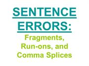 Sentence Errors-Fragments, Run-Ons, and Comma Splices