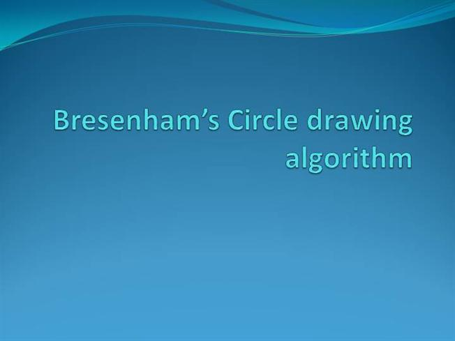 bresenham's circle drawing algorithm |authorstream