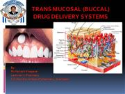 TRANS MUCOSAL (BUCCAL)DRUG DELIVERY SYSTEMS by kailash vilegave