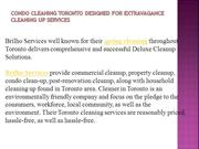 Condo cleaning Toronto Designed for Extravagance Cleaning up Services