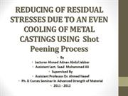 REDUCING OF RESIDUAL STRESSES DUE TO AN EVEN COOLING OF METAL CASTINGS