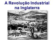 3 - A Revoluo Industrial na Inglaterra