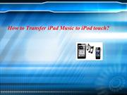 How to Transfer iPad Music to iPod touch