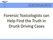 Forensic Toxicologists can Help Find the Truth in