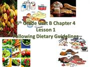 6th Grade Unit B Chapter 4 Lesson 1 Following Dietary Guidelines