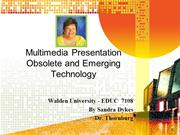 Multimedia Presentation Obsolete and Emerging Technology  EDUC7108 Tho