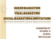 GREEN MARKETING,VIRAL MARKETING&SOCIAL MARKETING