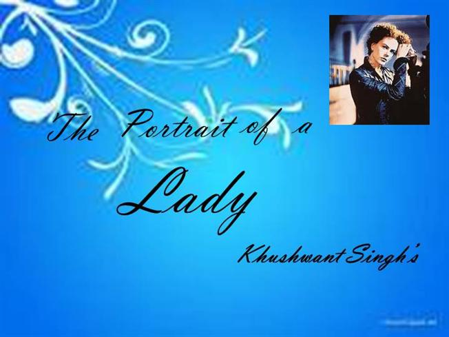 the portrait of a lady by khushwant singh summary