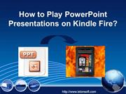 How to Play PowerPoint Presentations on Kindle Fire