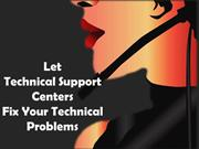 Let Technical Support Centers Fix Your Technical Problems