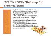 SOUTH KOREA Shakeup for entrance exam