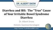 Diarrhea and IBS:  The
