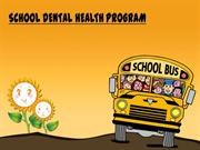 SCHOOL DENTAL HEALTH
