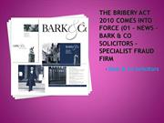 The Bribery Act 2010 comes into force  - Bark & Co Solicitors