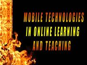 Mobile technogies in Online Learning and Teaching