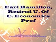 Earl Hamilton, Retired U. Of C. Economics Prof