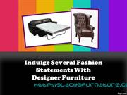 Indulge Several Fashion Statements With Designer Furniture