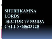 Shubhkamna Lords Sector 79 Noida Call 8860623220