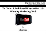 YouTube 5 Additional Ways to Use this Winning Marketing Tool