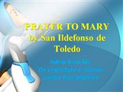 Prayer to Mary by San Ildefonso