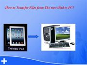 How to Transfer Files from The new iPad to PC